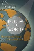 Projecting the World: Representing the foreign in Classical Hollywood