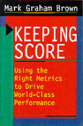 Keeping Score Using The Right Metrics To