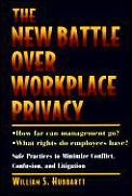 New Battle Over Workplace Privacy How
