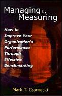 Managing By Measuring How To Improve Y