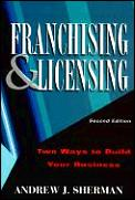 Franchising & Licensing Two Ways To Build Your Business