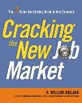 Cracking the New Job Market: The 7 Rules for Getting Hired in Any Economy