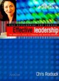 Effective Leadership The Essential Guide