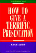 How To Give A Terrific Presentation