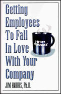 Getting Employees To Fall In Love With Your Company