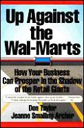 Up Against The Wal Marts How Your Busine