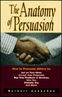 Anatomy Of Persuasion How To Persuade