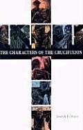 The Characters of the Crucifixion