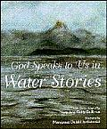 God Speaks To Us In Water Stories