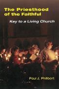 Priesthood of the Faithful Key to a Living Church