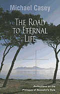 Road to Eternal Life Reflections on the Prologue of Benedicts Rule