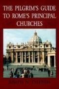 Pilgrim's Guide to Rome's Principal Churches