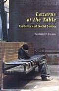 Lazarus at the Table: Catholic and Social Justice