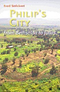 Philip's City: From Bethsaida to Julias