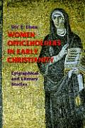 Women Officeholders in Early Christianity: Epigraphical and Literary Studies