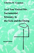 & You Visited Me Sacramental Ministry to the Sick & the Dying