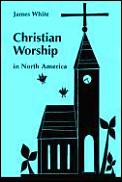 Christian Worship In North America A R