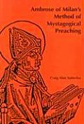 Ambrose of Milan's Method of Mystagogical Preaching