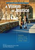 A Vision of Justice: Engaging Catholic Social Teaching on the College Campus