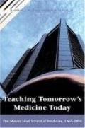 Teaching Tomorrow's Medicine Today: The Mount Sinai School of Medicine, 1963-2003