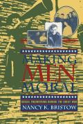 Making Men Moral Social Engineering During the Great War