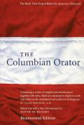 The Columbian Orator: Containing a Variety of Original and Selected Pieces Together with Rules, Which Are Calculated to Improve Youth and Ot