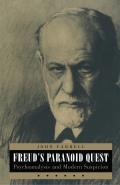 Freuds Paranoid Quest Psychoanalysis & Modern Suspicion