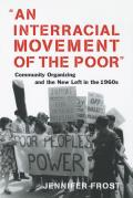 An Interracial Movement of the Poor: Community Organizing and the New Left in the 1960s