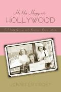 Hedda Hopperas Hollywood: Celebrity Gossip and American Conservatism
