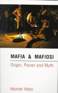 Mafia & Mafiosi Origin Power & Myth