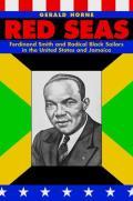 Red Seas Ferdinand Smith & Radical Black Sailors in the United States & Jamaica