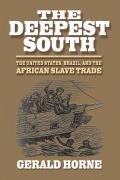 Deepest South The United States Brazil & the African Slave Trade