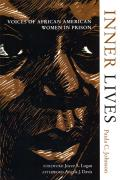 Inner Lives: Voices of African American Women in Prison