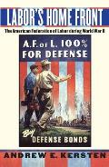 Labor's Home Front: The American Federation of Labor During World War II