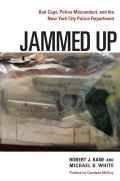 Jammed Up: Bad Cops, Police Misconduct, and the New York City Police Department