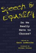 Speech and Equality: Do We Really Have to Choose?