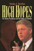 High Hopes Bill Clinton & the Politics of Ambition