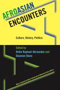 Afroasian Encounters: Culture, History, Politics