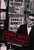 James Joyce & Censorship The Trials of Ulysses