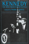 Kennedy: The New Frontier Revisited