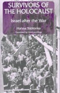 Survivors of the Holocaust: Israel After the War