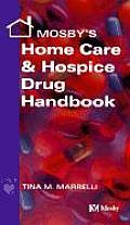 Mosbys Home Care & Hospice Drug Handbook