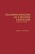 Teaching English as a Second Language: A Resource Guide