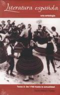 Literatura Espanola Una Antologa Tomo 2 De 1700 Hasta La Actualidad