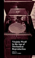 Virginia Woolf in the Age of Mechanical Reproduction