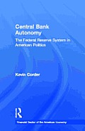 Central Bank Autonomy: The Federal Reserve System in American Politics