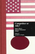 Reference Books in International Education #45: Competitor or Ally?: Japan's Role in American Educational Debates