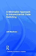 A Minimalist Approach to Intrasentential Code Switching