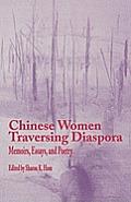 Chinese Women Traversing Diaspora: Memoirs, Essays, and Poetry