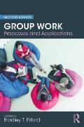 Group Work: Processes and Applications, 2nd Edition